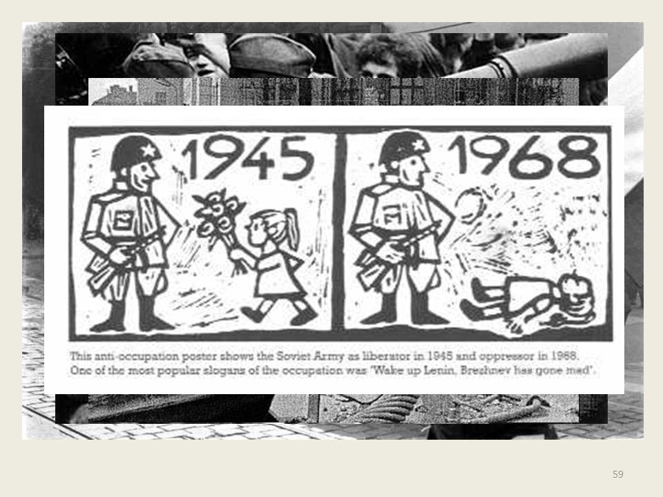 59 Gravi crisi all'interno della propria 'sfera d'influenza: – Primavera di Praga – Dottrina Breznev della sovranità limitata: segnale di forza o debo