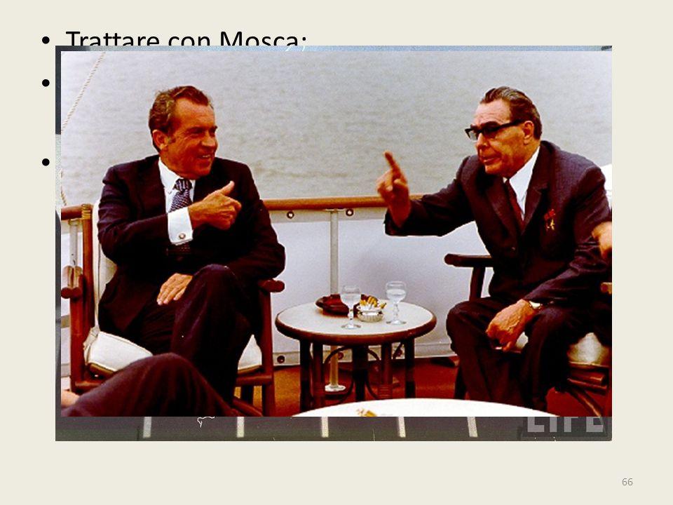 66 Trattare con Mosca: Diplomazia strettamente personale, sin dal febbraio 1969 Massima segretezza