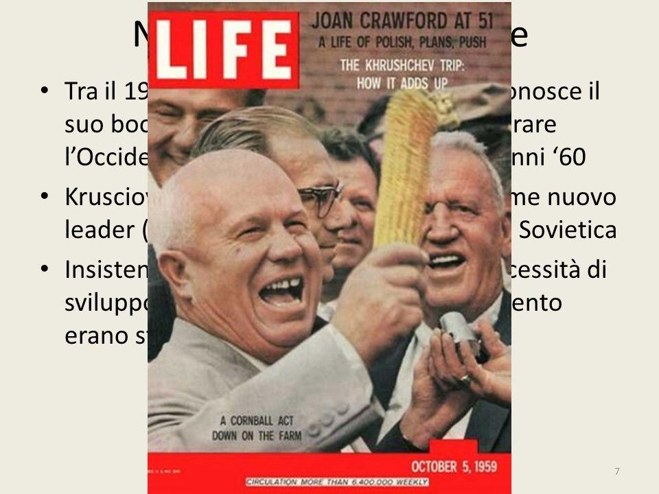 Schizofrenia nei rapporti USA-URSS Unione Sovietica: Dal 1964 c'è un cambio di leadership: dopo l'esito della crisi cubana, Krusciov viene progressivamente allontanato, a vantaggio di Breznev, personaggio ben più incline alla stabilizzazione rispetto a chi lo aveva preceduto Tentativi di riforma economica, sia in URSS che nel COMECON: sostanziale fallimento, ritardo tecnologico (colmabile solo grazie all'ovest), problemi di credito e alimentari 58