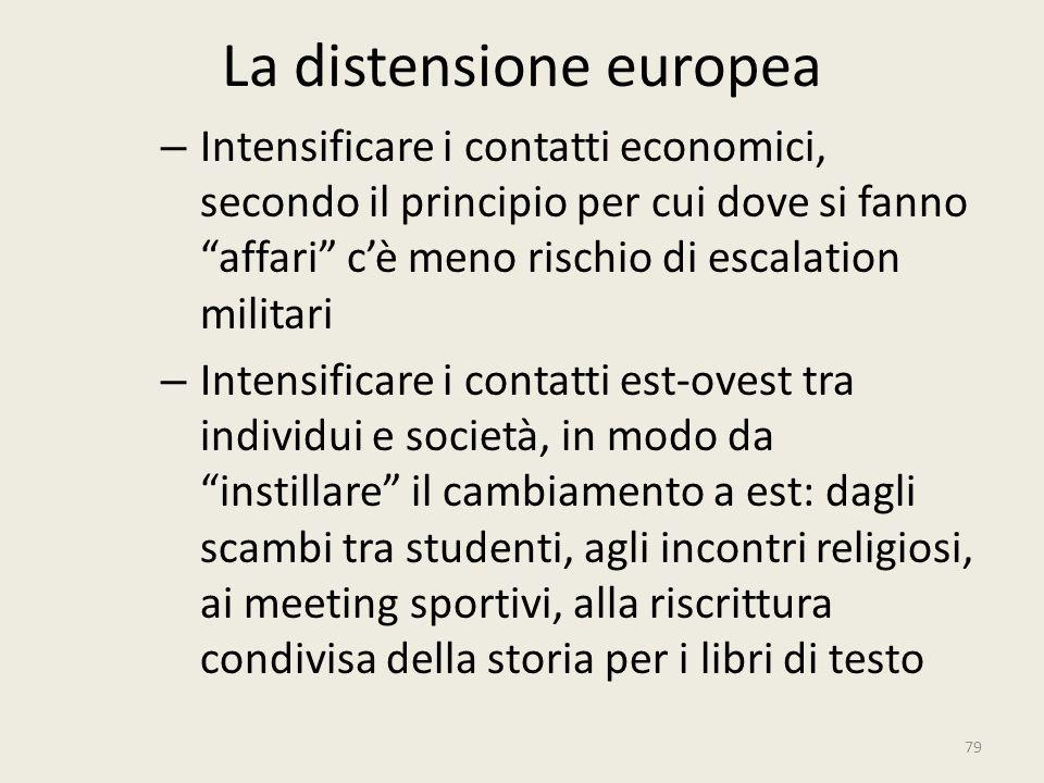 """La distensione europea – Intensificare i contatti economici, secondo il principio per cui dove si fanno """"affari"""" c'è meno rischio di escalation milita"""