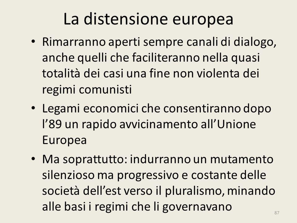 La distensione europea Rimarranno aperti sempre canali di dialogo, anche quelli che faciliteranno nella quasi totalità dei casi una fine non violenta