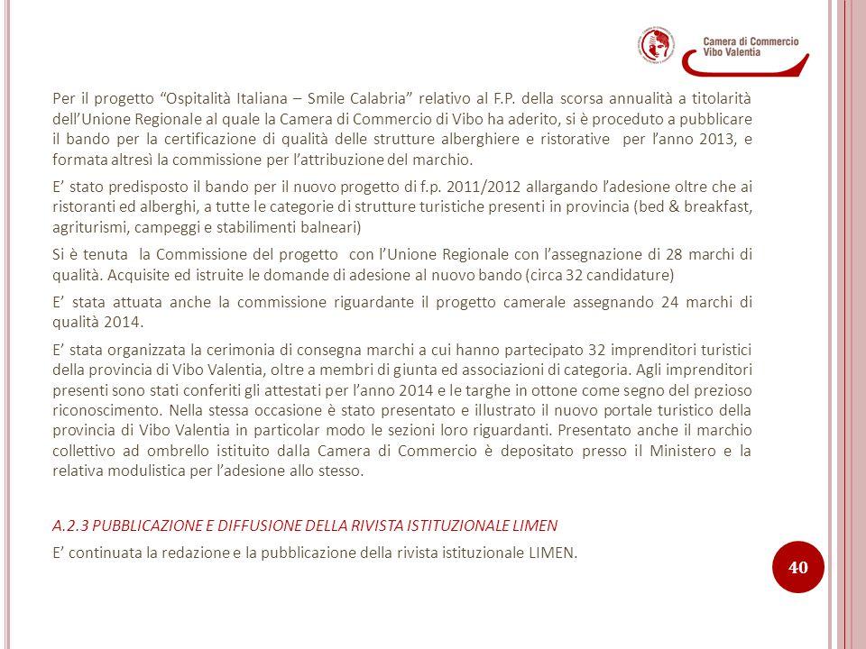 """Per il progetto """"Ospitalità Italiana – Smile Calabria"""" relativo al F.P. della scorsa annualità a titolarità dell'Unione Regionale al quale la Camera d"""