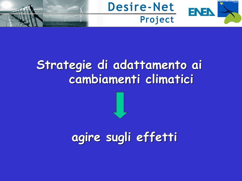 agire sugli effetti agire sugli effetti Strategie di adattamento ai cambiamenti climatici