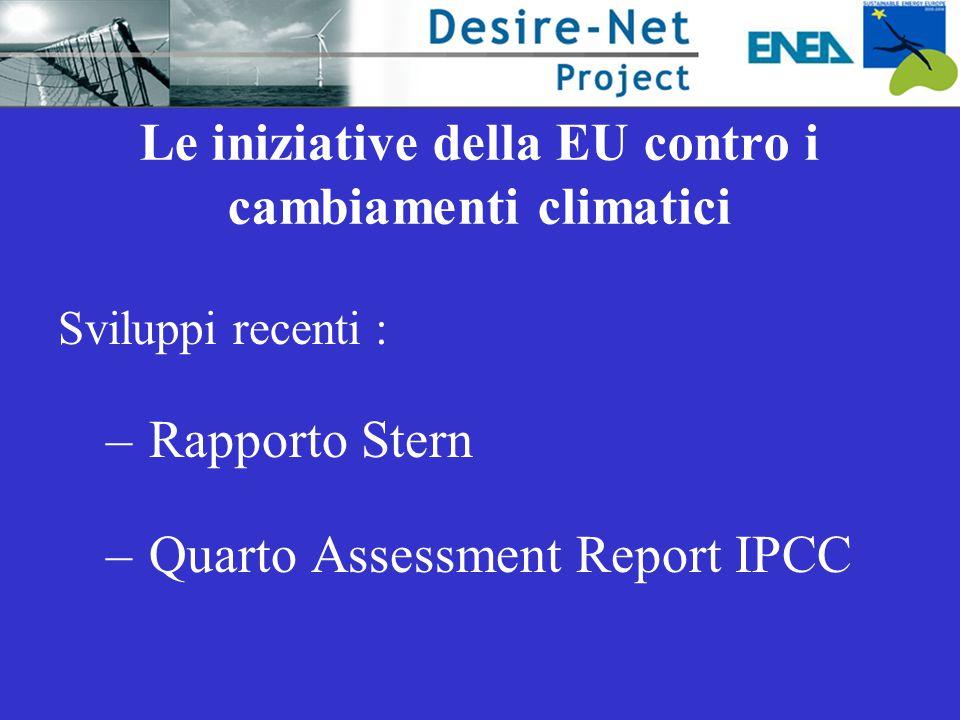 Le iniziative della EU contro i cambiamenti climatici Sviluppi recenti : – Rapporto Stern – Quarto Assessment Report IPCC