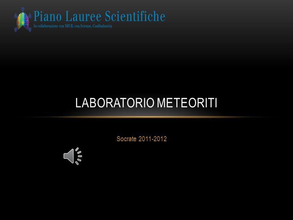 Socrate 2011-2012 LABORATORIO METEORITI