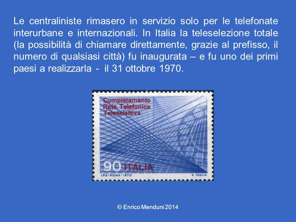 Le centraliniste rimasero in servizio solo per le telefonate interurbane e internazionali. In Italia la teleselezione totale (la possibilità di chiama