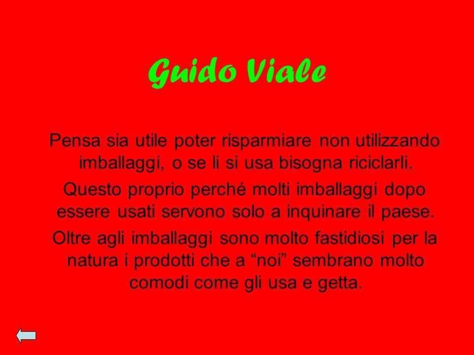 Guido Viale Pensa sia utile poter risparmiare non utilizzando imballaggi, o se li si usa bisogna riciclarli. Questo proprio perché molti imballaggi do