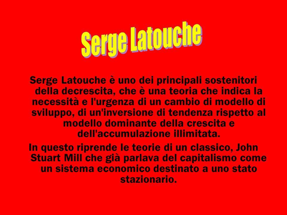 Serge Latouche è uno dei principali sostenitori della decrescita, che è una teoria che indica la necessità e l'urgenza di un cambio di modello di svil