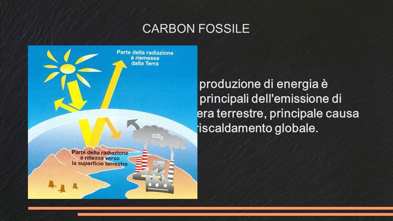 L uso del carbone per la produzione di energia è globalmente uno dei fattori principali dell emissione di anidride carbonica nell atmosfera terrestre, principale causa dell effetto serra e del riscaldamento globale.