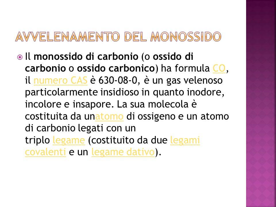  Il monossido di carbonio (o ossido di carbonio o ossido carbonico) ha formula CO, il numero CAS è 630-08-0, è un gas velenoso particolarmente insidioso in quanto inodore, incolore e insapore.