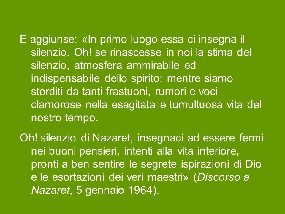 Rimane memorabile il discorso del Servo di Dio Paolo VI nella sua visita a Nazaret.