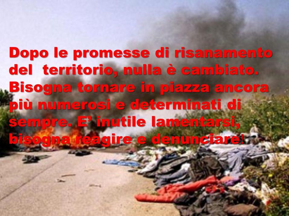 Resta sempre attiva la speranza nella Campania, in una terra migliore e pulita.