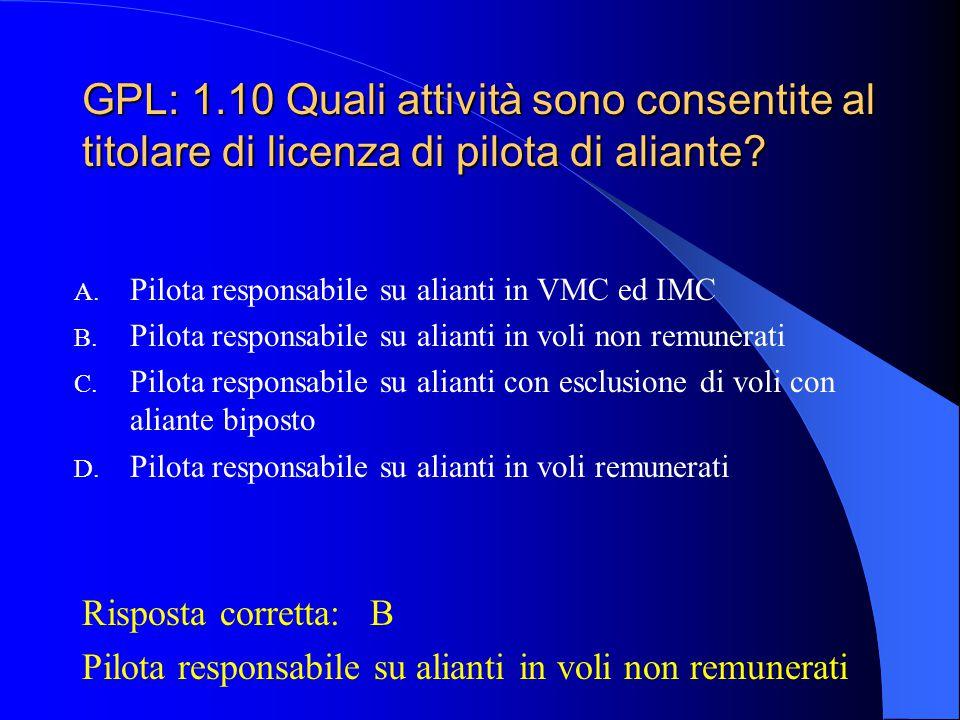 GPL: 1.9 Per i titolari della licenza di pilota privato di velivolo o elicottero, oltre a quella di pilota di aliante, quale è il minimo dell'attività