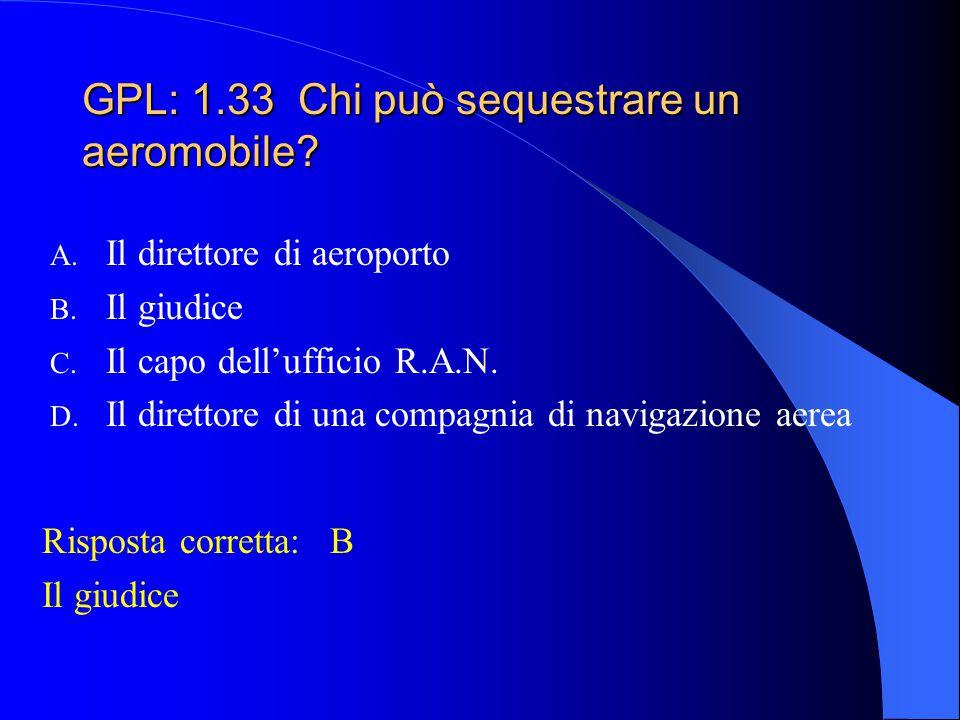GPL: 1.32 Chi è incaricato di attestare l'esperienza recente di volo del titolare di una licenza di pilota di aliante? A. Lo stesso titolare di una li