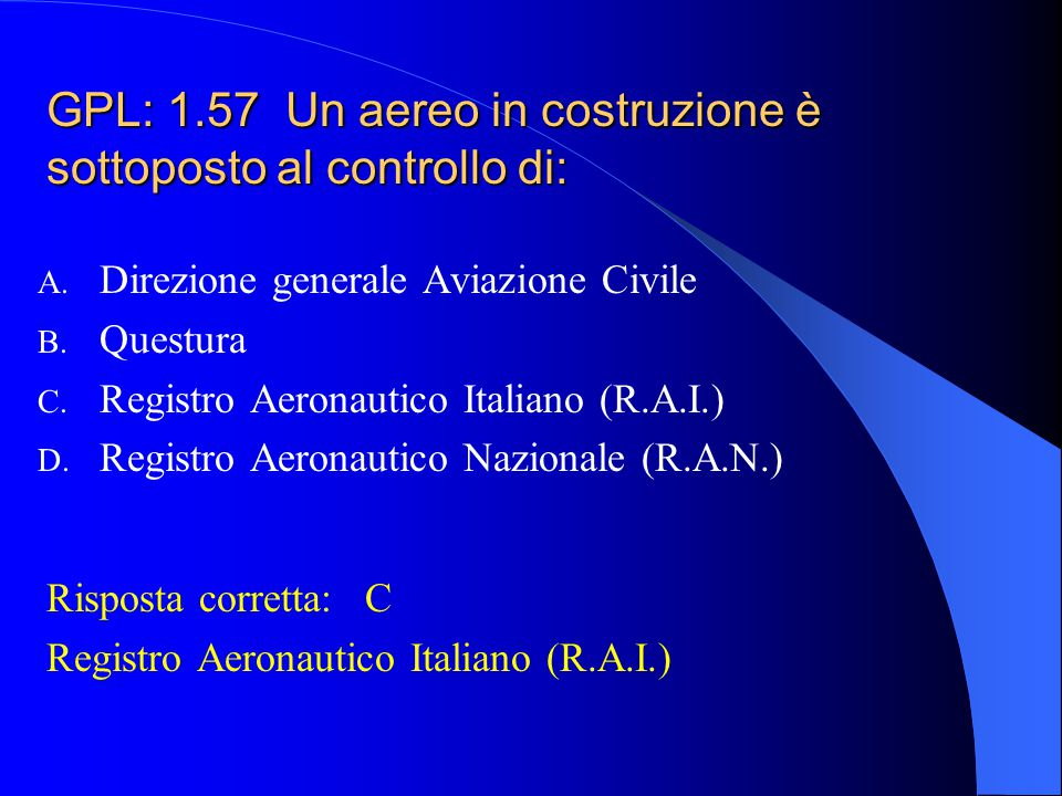 GPL: 1.56 Le norme per il centraggio di un velivolo sono riportate su: A. Certificato di Navigabilità B. Manuale di Volo C. Certificato di Immatricola