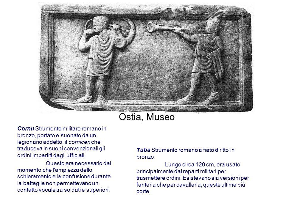 Tuba Strumento romano a fiato diritto in bronzo Lungo circa 120 cm, era usato principalmente dai reparti militari per trasmettere ordini. Esistevano s