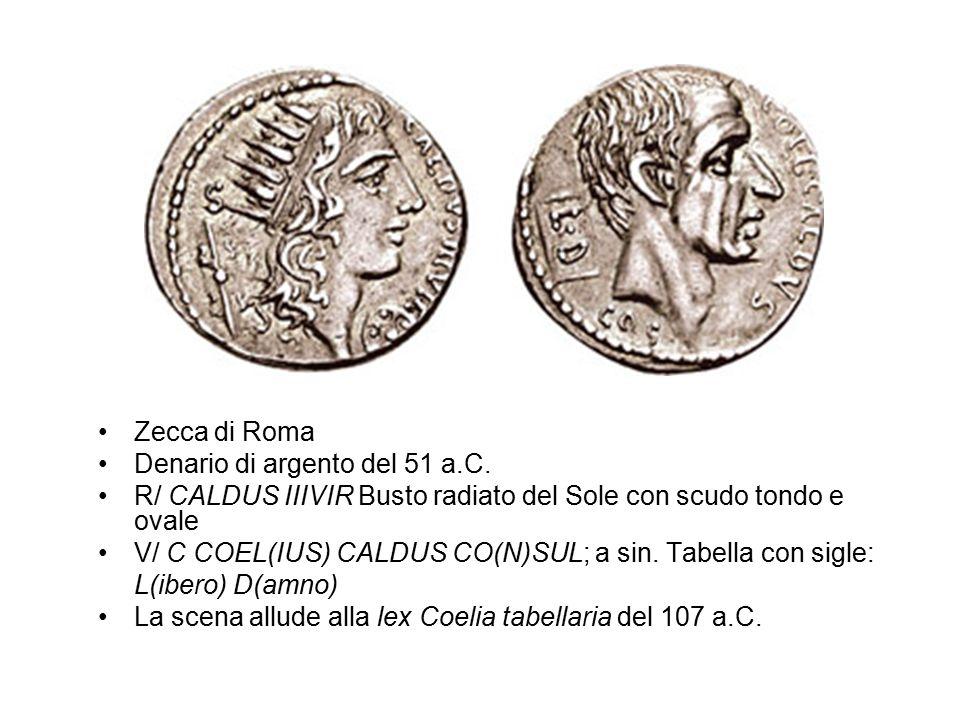 Zecca di Roma Denario di argento del 51 a.C. R/ CALDUS IIIVIR Busto radiato del Sole con scudo tondo e ovale V/ C COEL(IUS) CALDUS CO(N)SUL; a sin. Ta
