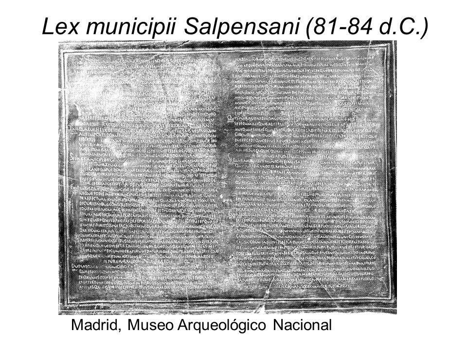 Lex municipii Salpensani (81-84 d.C.) Madrid, Museo Arqueológico Nacional