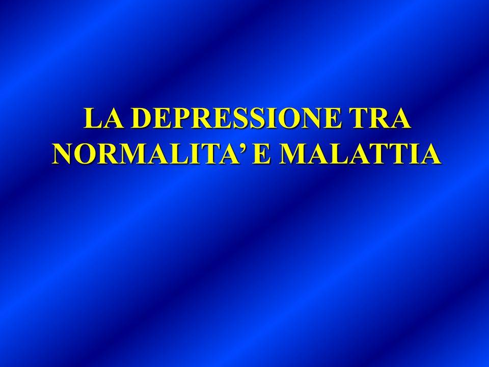 LA DEPRESSIONE TRA NORMALITA' E MALATTIA