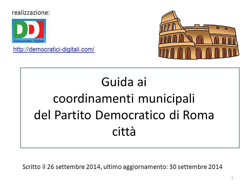 Guida ai coordinamenti municipali del Partito Democratico di Roma città 1 Scritto il 26 settembre 2014, ultimo aggiornamento: 30 settembre 2014 realizzazione: http://democratici-digitali.com/