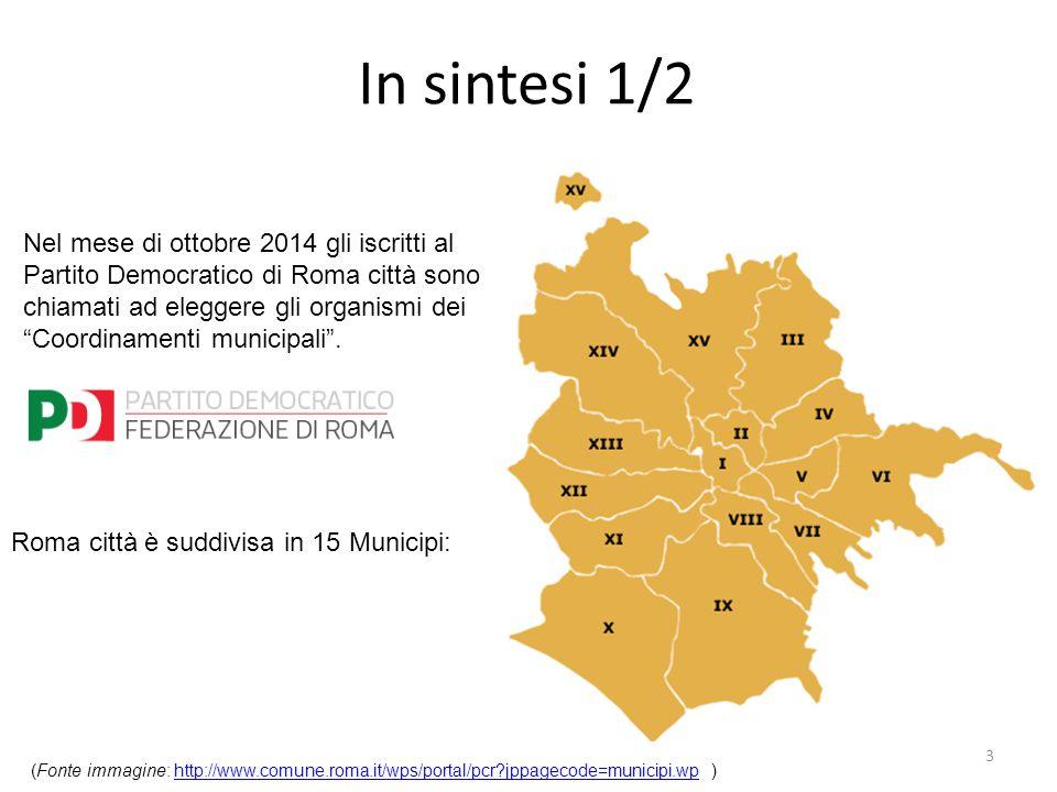 In sintesi 1/2 3 Nel mese di ottobre 2014 gli iscritti al Partito Democratico di Roma città sono chiamati ad eleggere gli organismi dei Coordinamenti municipali .