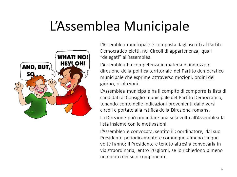 L'Assemblea Municipale L'Assemblea municipale è composta dagli iscritti al Partito Democratico eletti, nei Circoli di appartenenza, quali delegati all'assemblea.