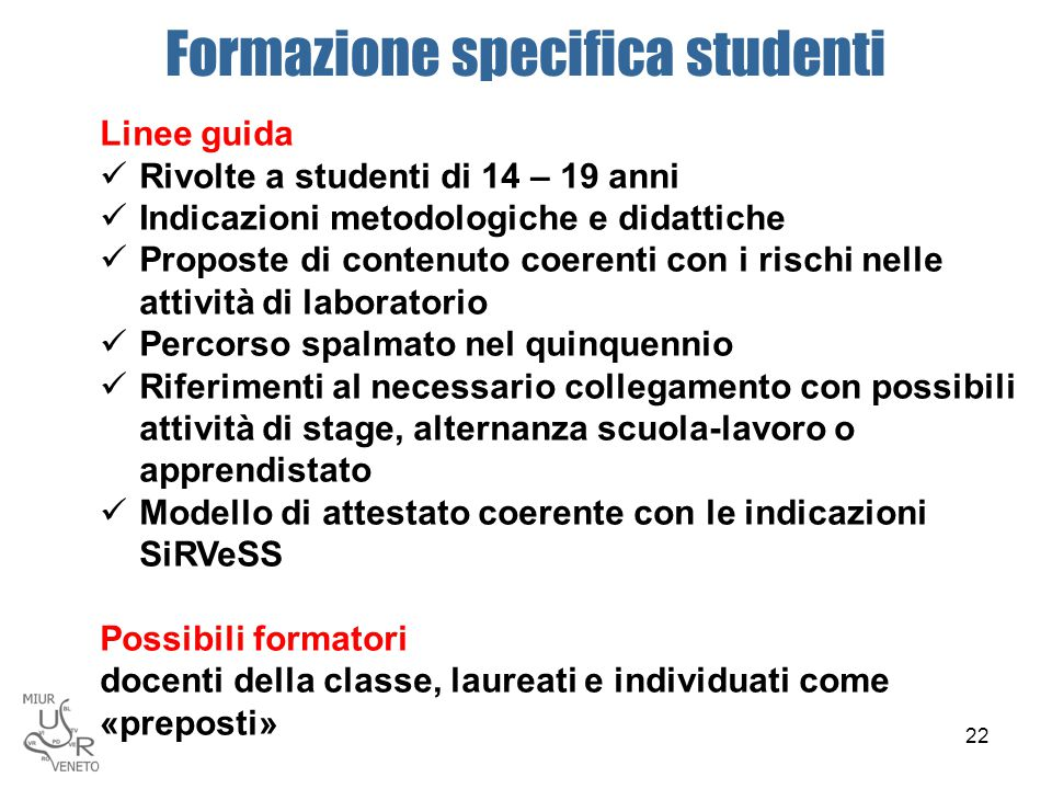 Formazione specifica studenti Linee guida Rivolte a studenti di 14 – 19 anni Indicazioni metodologiche e didattiche Proposte di contenuto coerenti con