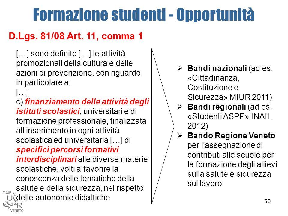 Formazione studenti - Opportunità D.Lgs. 81/08 Art. 11, comma 1 […] sono definite […] le attività promozionali della cultura e delle azioni di prevenz