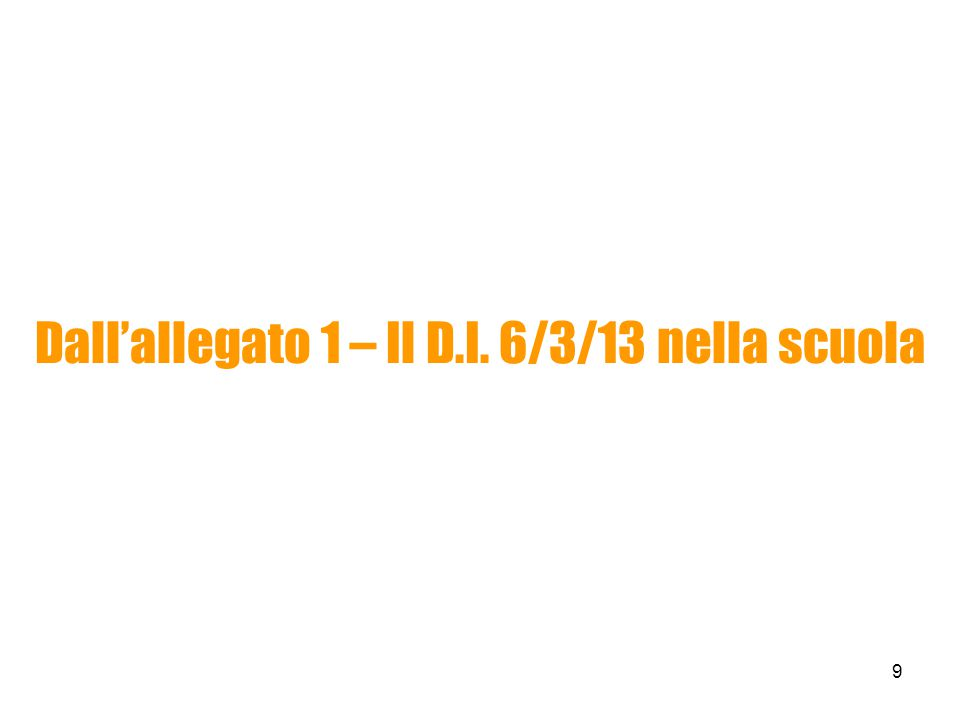 Dall'allegato 1 – Il D.I. 6/3/13 nella scuola 9
