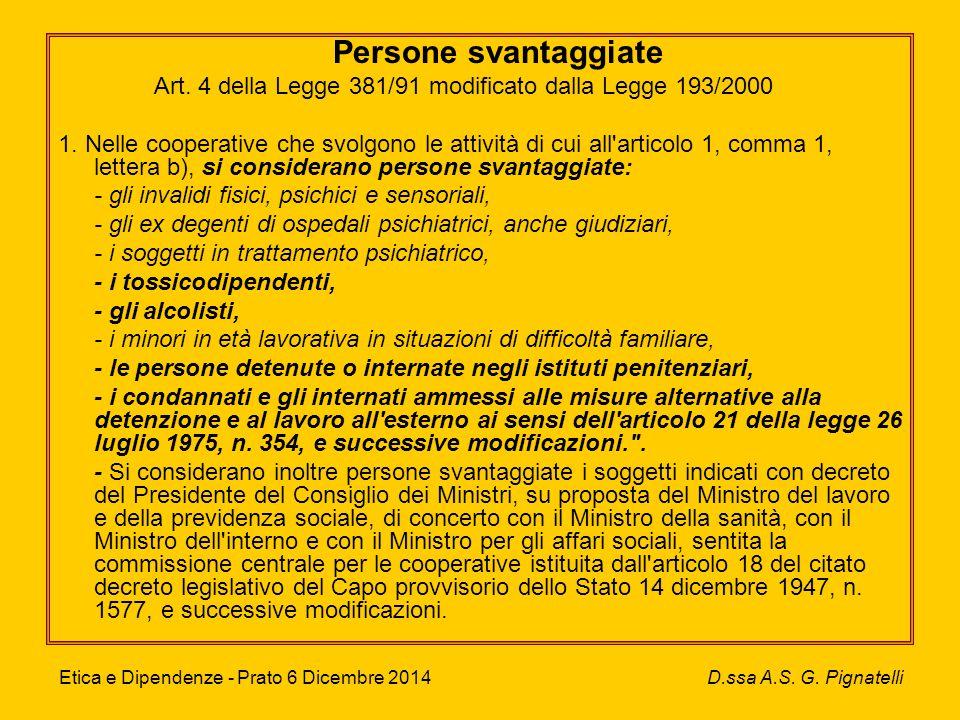 Persone svantaggiate Art. 4 della Legge 381/91 modificato dalla Legge 193/2000 1.