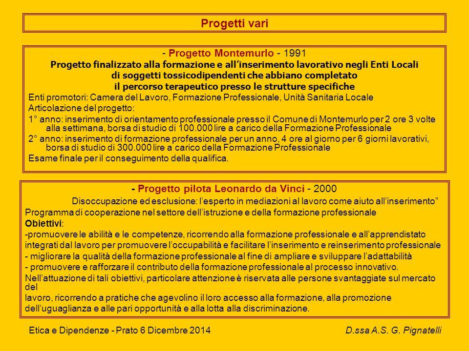 Etica e Dipendenze - Prato 6 Dicembre 2014 D.ssa A.S.