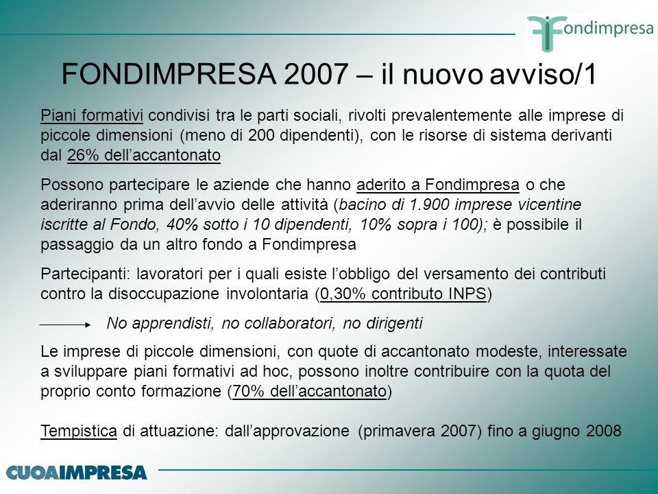 FONDIMPRESA 2007 – il nuovo avviso/1 Piani formativi condivisi tra le parti sociali, rivolti prevalentemente alle imprese di piccole dimensioni (meno