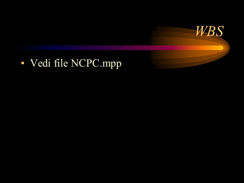 WBS Vedi file NCPC.mpp