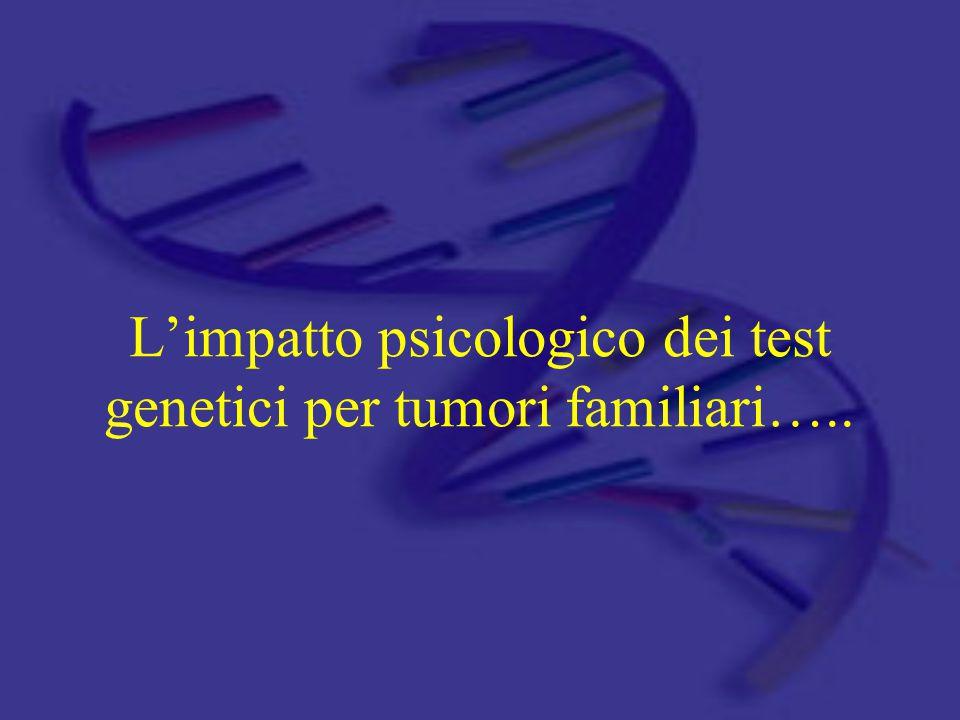 L'impatto psicologico dei test genetici per tumori familiari…..