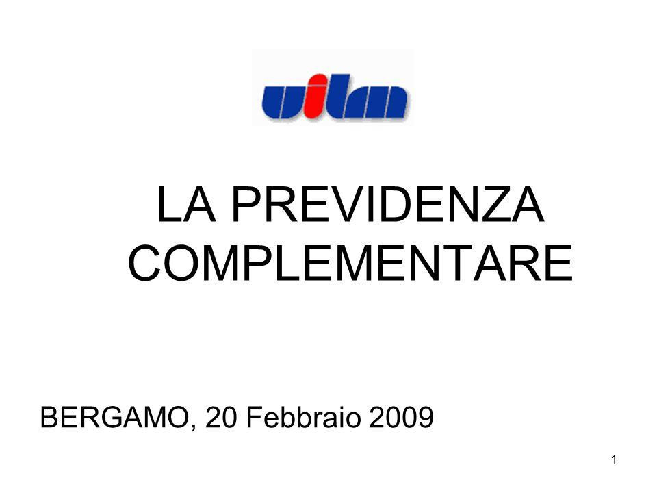 1 LA PREVIDENZA COMPLEMENTARE BERGAMO, 20 Febbraio 2009