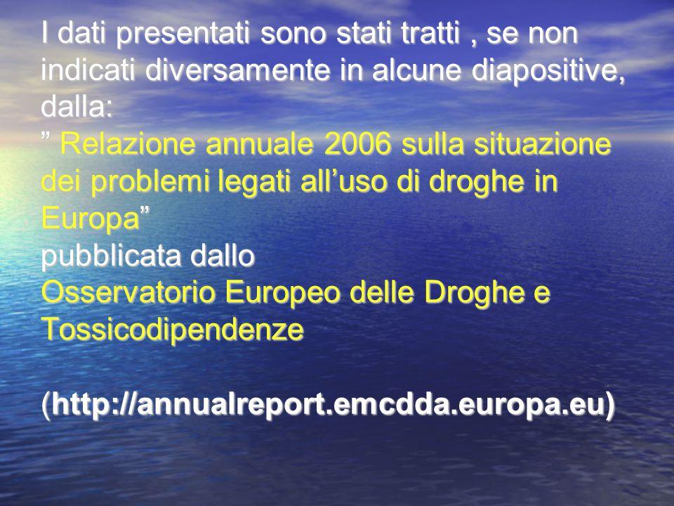 """I dati presentati sono stati tratti, se non indicati diversamente in alcune diapositive, dalla: """" Relazione annuale 2006 sulla situazione dei problemi"""