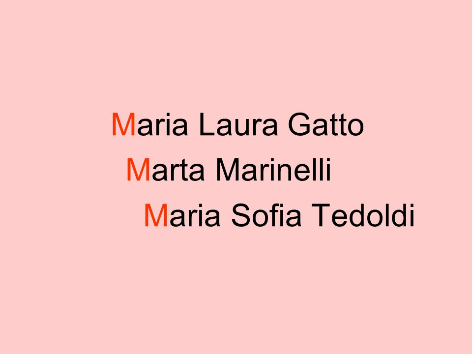 Maria Laura Gatto Marta Marinelli Maria Sofia Tedoldi