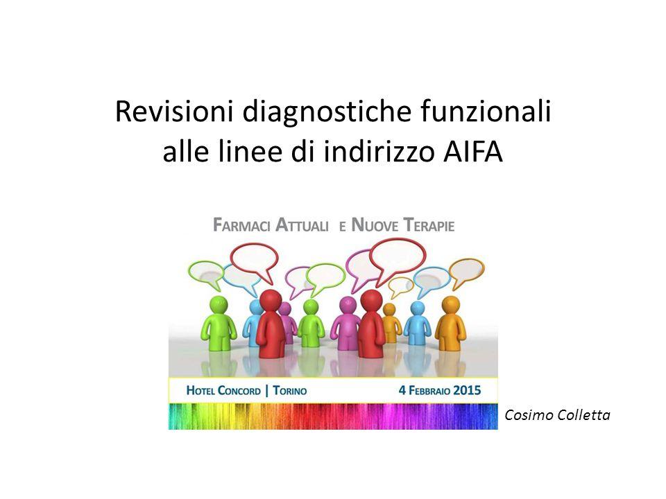 Revisioni diagnostiche funzionali alle linee di indirizzo AIFA Cosimo Colletta