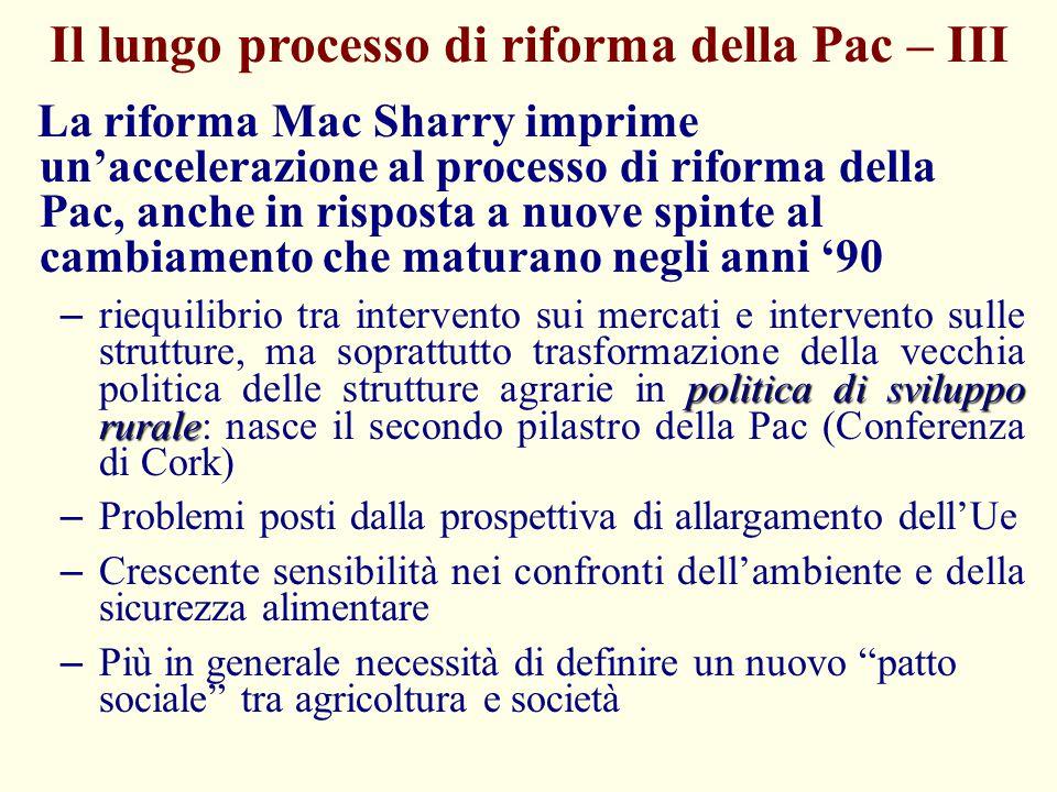 Il lungo processo di riforma della Pac – III La riforma Mac Sharry imprime un'accelerazione al processo di riforma della Pac, anche in risposta a nuov
