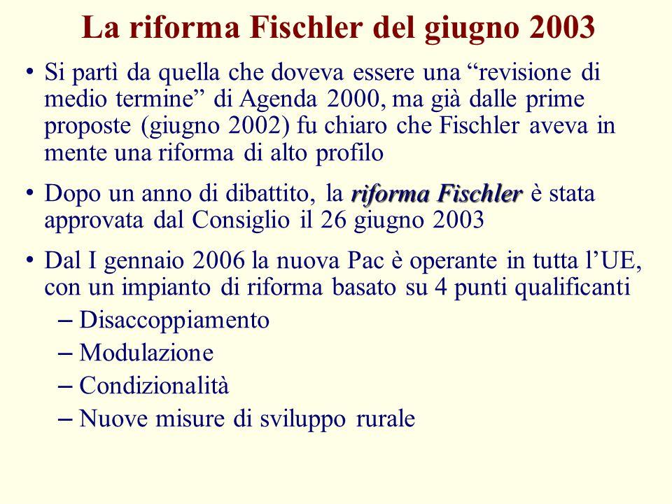 """La riforma Fischler del giugno 2003 Si partì da quella che doveva essere una """"revisione di medio termine"""" di Agenda 2000, ma già dalle prime proposte"""
