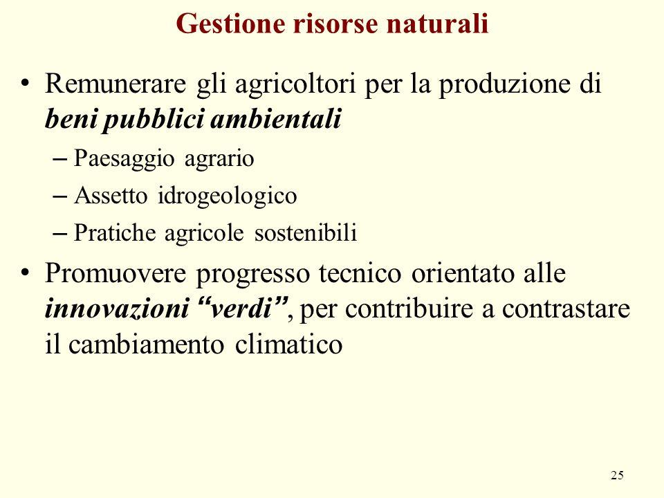 Gestione risorse naturali Remunerare gli agricoltori per la produzione di beni pubblici ambientali – Paesaggio agrario – Assetto idrogeologico – Prati