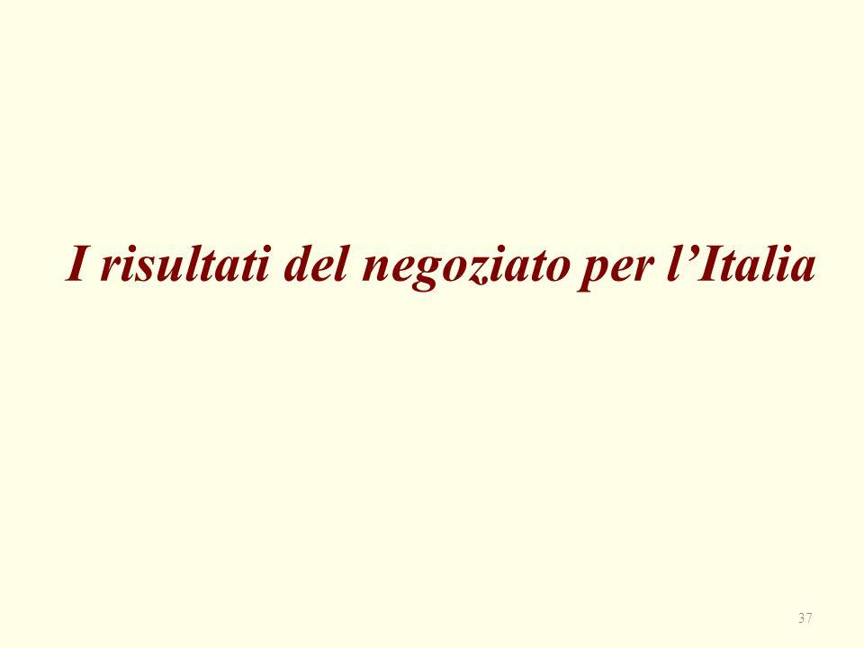 I risultati del negoziato per l'Italia 37