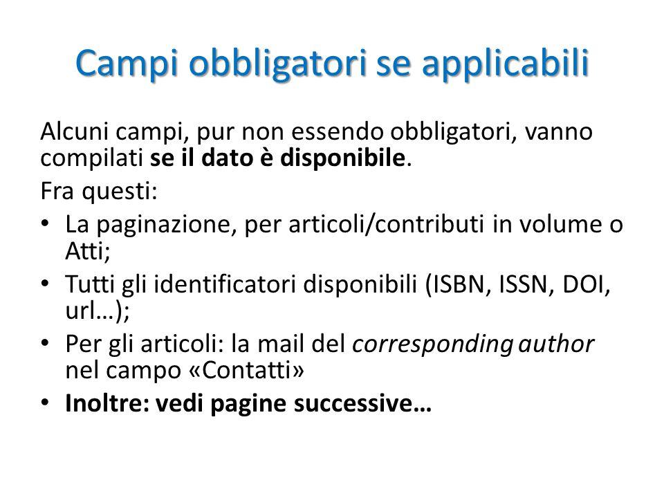 Campi obbligatori se applicabili Alcuni campi, pur non essendo obbligatori, vanno compilati se il dato è disponibile.