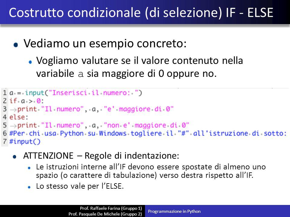 Prof. Raffaele Farina (Gruppo 1) Prof. Pasquale De Michele (Gruppo 2) Vediamo un esempio concreto: Vogliamo valutare se il valore contenuto nella vari
