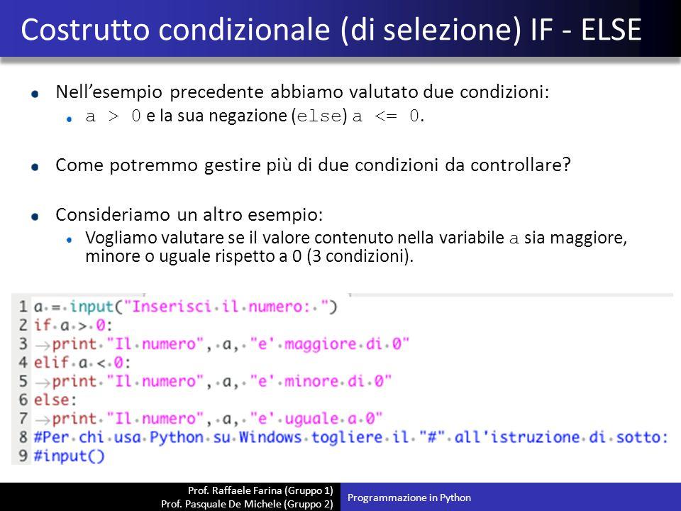 Prof. Raffaele Farina (Gruppo 1) Prof. Pasquale De Michele (Gruppo 2) Nell'esempio precedente abbiamo valutato due condizioni: a > 0 e la sua negazion