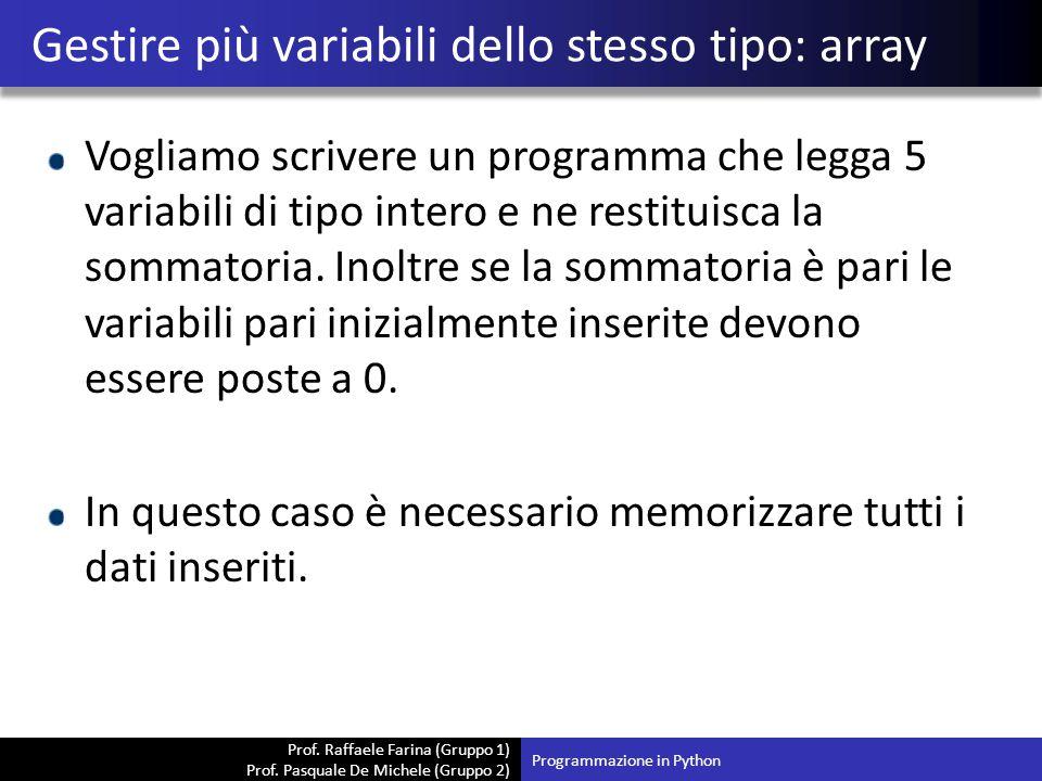 Prof. Raffaele Farina (Gruppo 1) Prof. Pasquale De Michele (Gruppo 2) Vogliamo scrivere un programma che legga 5 variabili di tipo intero e ne restitu