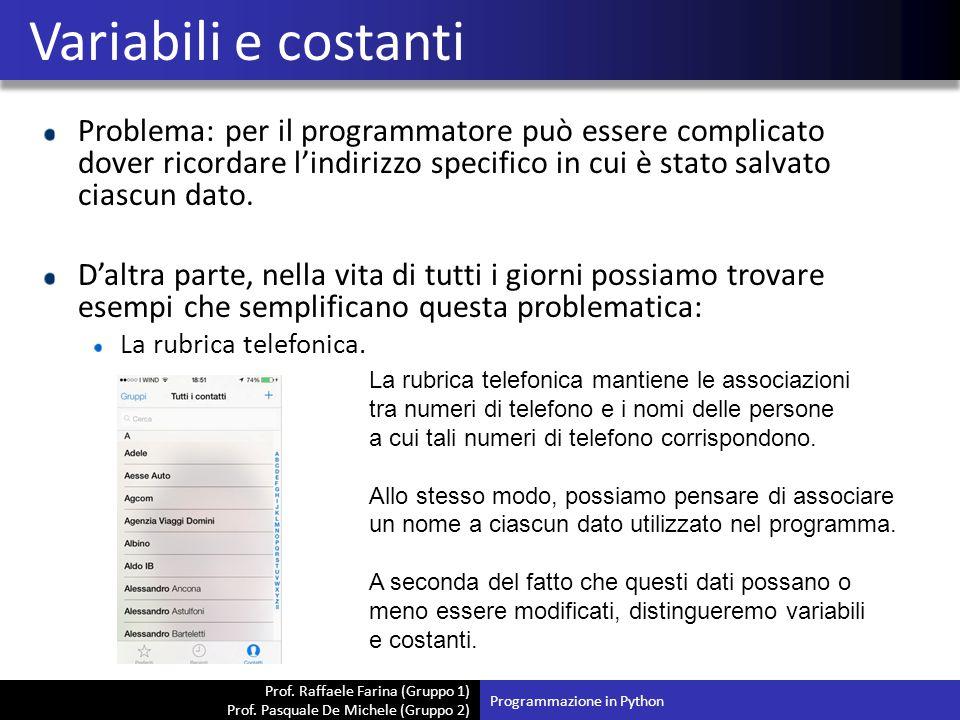 Prof. Raffaele Farina (Gruppo 1) Prof. Pasquale De Michele (Gruppo 2) Problema: per il programmatore può essere complicato dover ricordare l'indirizzo