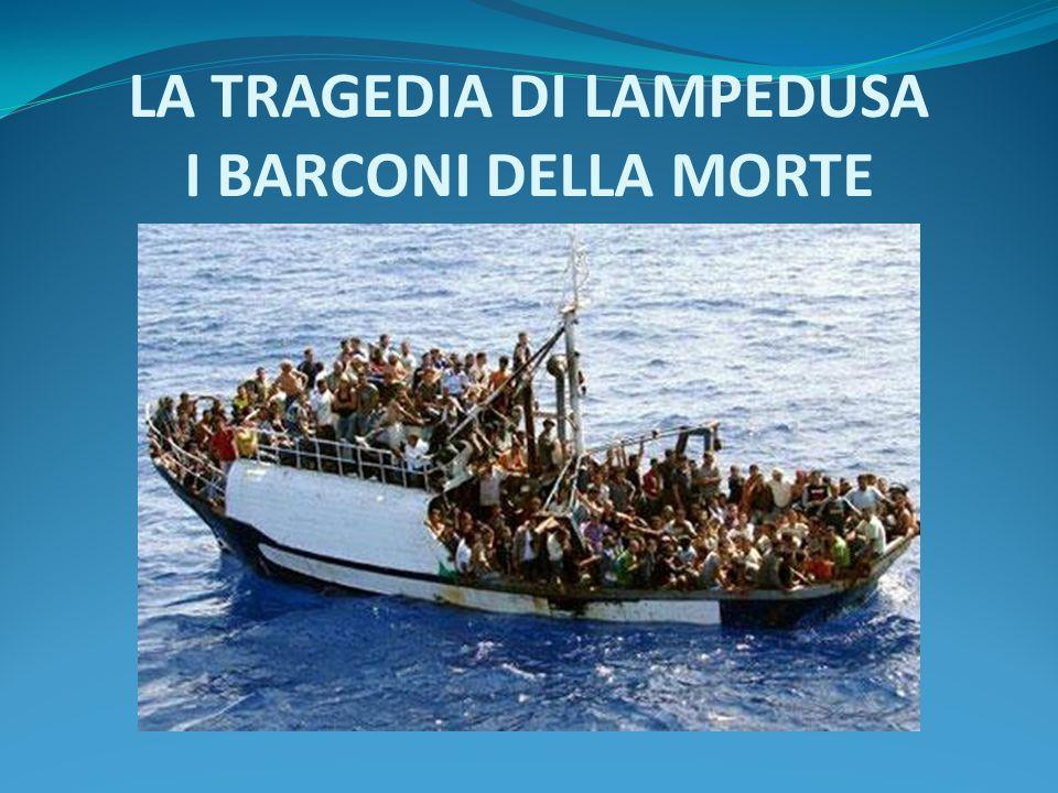 LA TRAGEDIA DI LAMPEDUSA I BARCONI DELLA MORTE
