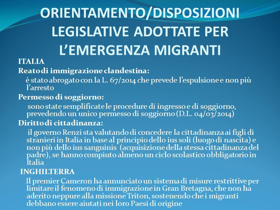 ORIENTAMENTO/DISPOSIZIONI LEGISLATIVE ADOTTATE PER L'EMERGENZA MIGRANTI ITALIA Reato di immigrazione clandestina: è stato abrogato con la L. 67/2014 c