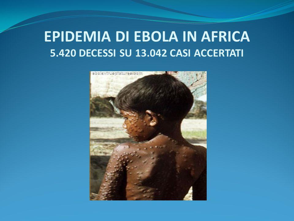 EPIDEMIA DI EBOLA IN AFRICA 5.420 DECESSI SU 13.042 CASI ACCERTATI